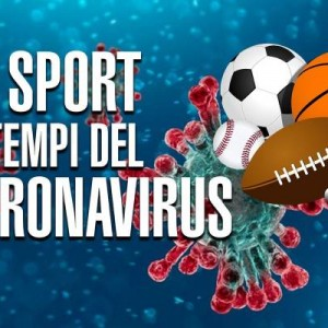 lo sport ai tempi del coronavirus 1