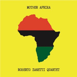 motherafrika robertozanetti4tet cover